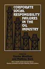 Corporate Social Responsibility Failures in the Oil Industry