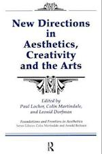 New Directions in Aesthetics, Creativity and the Arts