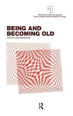 Bog, hardback Being and Becoming Old af Jon Hendricks