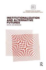 Institutionalization and Alternative Futures