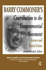 Barry Commoner's Contribution to the Environmental Movement (Work, Health and Environment Series)
