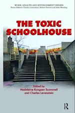 The Toxic Schoolhouse (Work, Health and Environment Series)