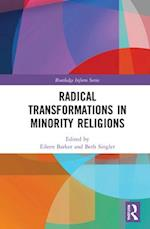 Radical Changes in Minority Religions (Routledge Inform Series on Minority Religions and Spiritual Movements)