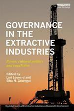 Governance in the Extractive Industries (Routledge Studies of the Extractive Industries and Sustainable Development)