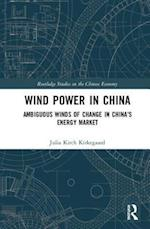 Wind Power in China (Routledge Studies on the Chinese Economy)