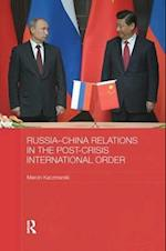 Russia-China Relations in the Post-Crisis International Order