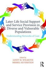 Later-Life Social Support and Service Provision in Diverse and Vulnerable Populations (Society and Aging Series)