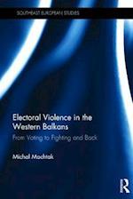 Electoral Violence in the Western Balkans (Southeast European Studies)