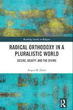 Radical Orthodoxy in a Pluralistic World (Routledge Studies in Religion)