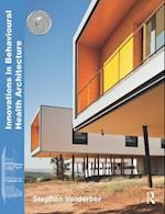 Innovations in Behavioural Health Architecture