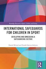 International Safeguards for Children in Sport (Routledge Research in Sport, Culture and Society)