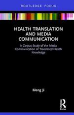 Health Translation and Media Communication (Routledge Studies in Empirical Translation)