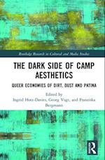 The Dark Side of Camp Aesthetics (Routledge Research in Cultural and Media Studies)