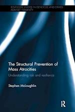 The Structural Prevention of Mass Atrocities