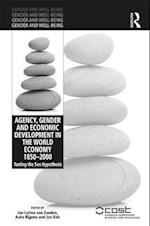 Agency, Gender, and Economic Development in the World Economy 1850-2000 (Gender and Well-Being)