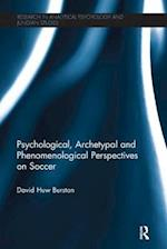 Psychological, Archetypal and Phenomenological Perspectives on Soccer