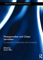 Photojournalism and Citizen Journalism (Journalism Studies)