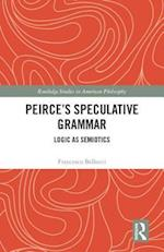 Peirce's Speculative Grammar (Routledge Studies in American Philosophy)
