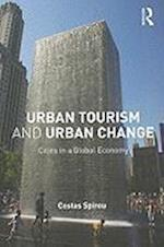 Urban Tourism and Urban Change (The Metropolis and Modern Life)
