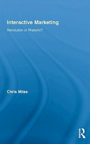 Interactive Marketing : Revolution or Rhetoric?