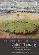 Techniques of Grief Therapy (The Series in Death, Dying, and Bereavement)