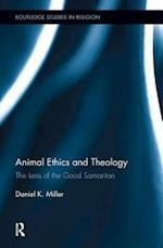 Animal Ethics and Theology (Routledge Studies in Religion)