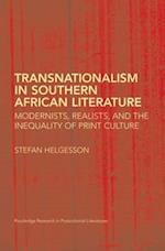 Transnationalism in Southern African Literature (ROUTLEDGE RESEARCH IN POSTCOLONIAL LITERATURES)
