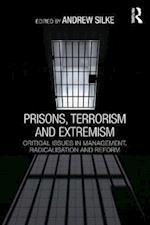 Prisons, Terrorism and Extremism (Political Violence)
