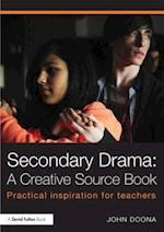 Secondary Drama: A Creative Source Book