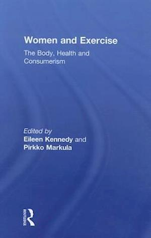 Women and Exercise : The Body, Health and Consumerism
