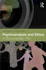 Psychoanalysis and Ethics in Documentary Film af Agnieszka Piotrowska
