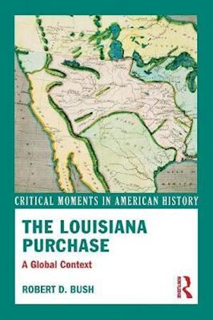 The Louisiana Purchase : A Global Context