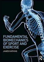 Fundamental Biomechanics of Sport and Exercise af James Watkins