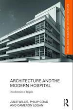 Architecture and the Modern Hospital (Routledge Research in Architecture)