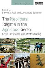 The Neoliberal Regime in the Agri-Food Sector (Earthscan Food and Agriculture)