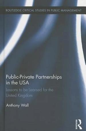 Public-Private Partnerships in the USA : Lessons to be Learned for the United Kingdom