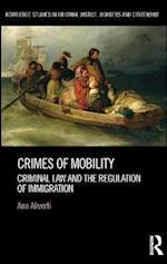 Crimes of Mobility (Routledge Studies in Criminal Justice Borders and Citizenship)