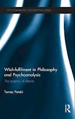 Wish-Fulfilment in Philosophy and Psychoanalysis af Tamas Pataki