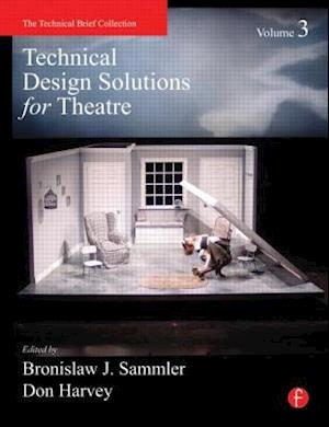 Technical Design Solutions for Theatre Volume 3