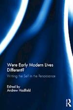 Were Early Modern Lives Different?