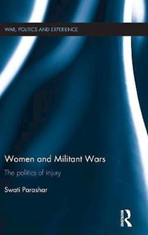 Women and Militant Wars : The politics of injury