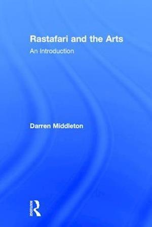 Rastafari and the Arts : An Introduction