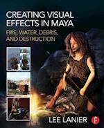 Creating Visual Effects in Maya af Lee Lanier