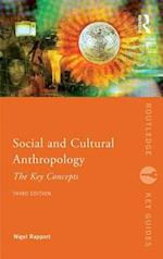 Social and Cultural Anthropology: The Key Concepts af Nigel Rapport