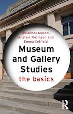 Museum and Gallery Studies (The Basics)