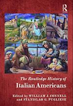 The Routledge History of Italian Americans (The Routledge Histories)