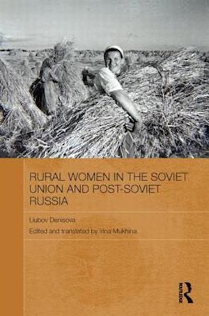Rural Women in the Soviet Union and Post-Soviet Russia