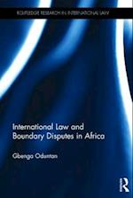 International Law and Boundary Disputes in Africa (Routledge Research in International Law)