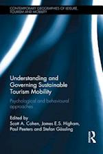 Understanding and Governing Sustainable Tourism Mobility (Contemporary Geographies of Leisure, Tourism and Mobility)