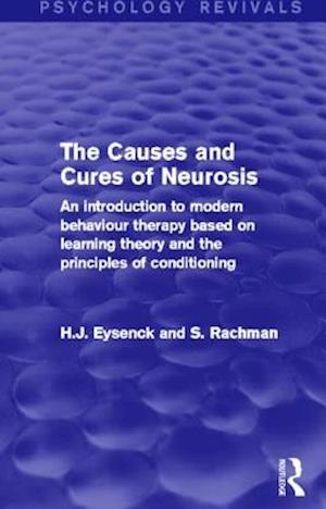 The Causes and Cures of Neurosis (Psychology Revivals)